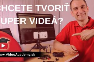 Tvorba videa - 6 vecí, ktoré Vám stačia na vytvorenie super videa