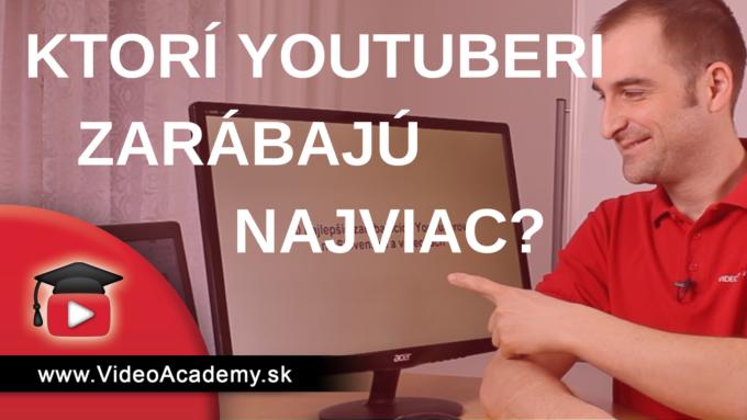 10 najlepšie zarábajúcich YouTuberov na Slovensku a v Čechách